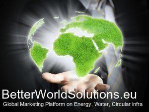 BetterWorldSolutions.eu, Global Marketing Platform on Energy, Water, Circular infra